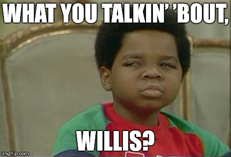 what-you-talkin-bout-what-you-talkin-bout-willis-memes_470-320